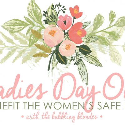 ladies day out to benefit the women's safe house