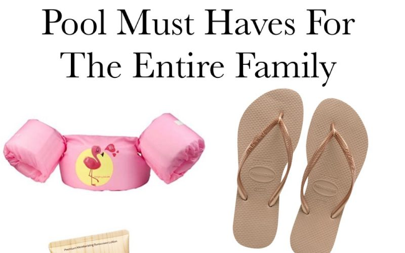 Pool Must Haves For The Entire Family